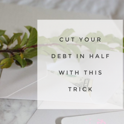 Cut your Debt in Half with this Trick